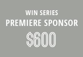 WIN Series Premiere-Level Sponsor: $600