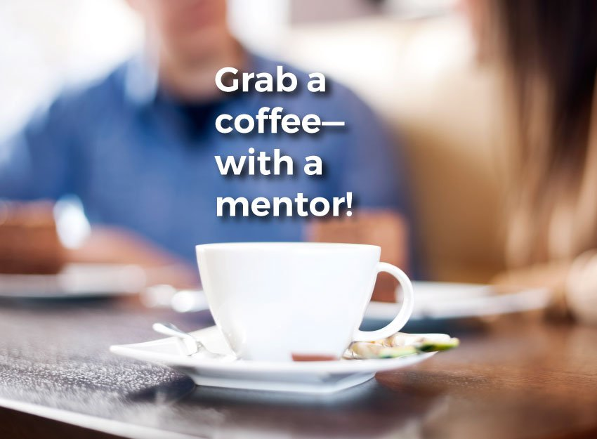 Graphic. Grab a coffee--with a mentor!