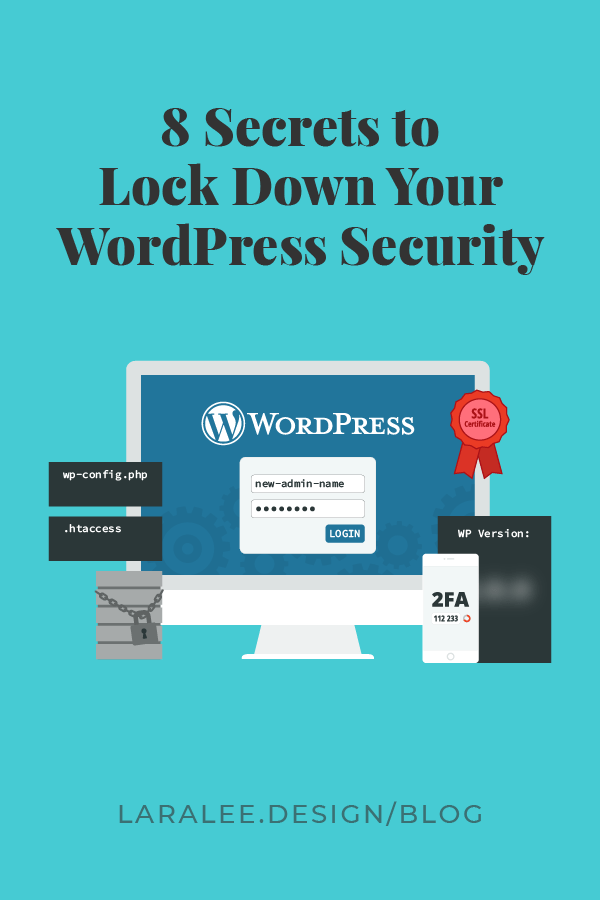 Lara Lee Design |8 Secrets to Lock Down Your WordPress Security, Learn More
