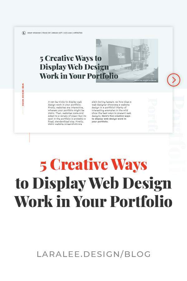 Lara Lee Design | 5 Creative Ways to Display Web Design Work in Your Portfolio, Learn More >