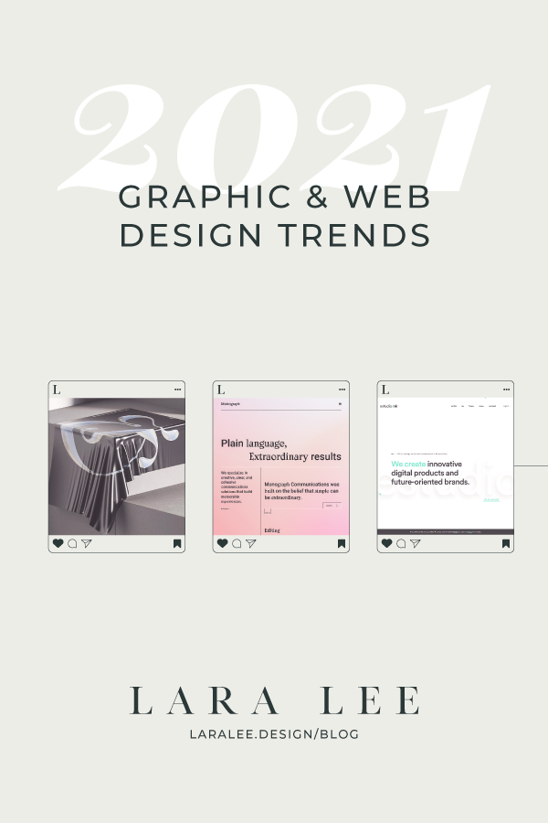 2021 Graphic & Web Design Trends | View them all at laralee.design